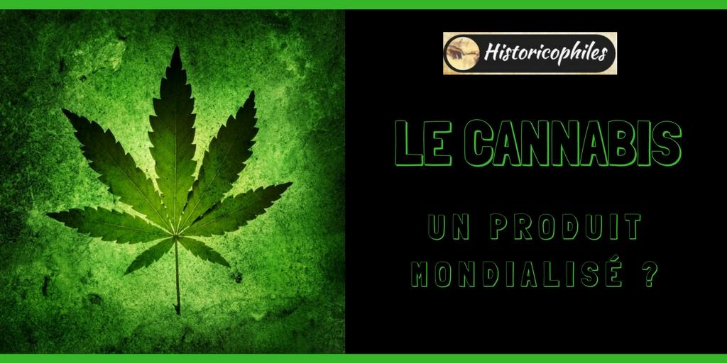 Un Produit Dans La Mondialisation Le Cannabis